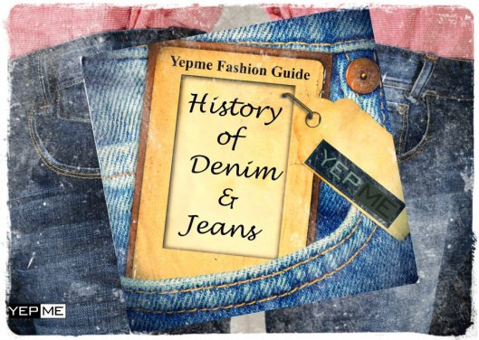 History of Denim & Jeans